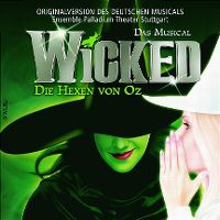 Cover Musical - Wicked - Die Hexen von Oz [Originalversion des deutschen Musicals]